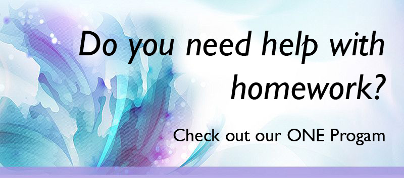 do you need with homework? Check out our ONE Program